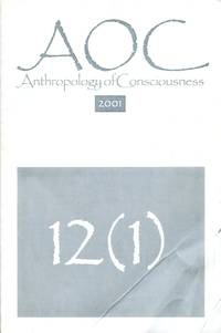 Anthropology of Consciousness [12(1)] 2001 by Rich, Grant Jewell, ed - 2001