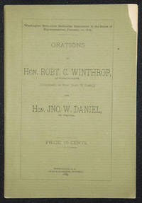 image of Orations of Hon. Robt. C. Winthrop, of Massachusetts, (Delivered by Hon. Jhohn D. Long,) and Hon. Jno. W. Daniel, of Virginia: Washington Monument Dedication Ceremonies in the House of Representatives, February 21, 1885