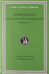 The Learned Banqueters, Vol. 3: Books 6-7 (Loeb Classical Library) (Volume III) by Athenaeus - Hardcover - 2008-03-05 - from Books Express (SKU: 0674996240n)