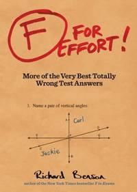 image of F for Effort : More of the Very Best Totally Wrong Test Answers (Gifts for Teachers, Funny Books, Funny Test Answers)