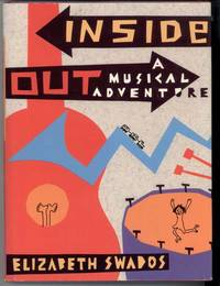 INSIDE OUT A Musical Adventure by  Elizabeth Swados - First Edition - from Windy Hill Books (SKU: 08948)