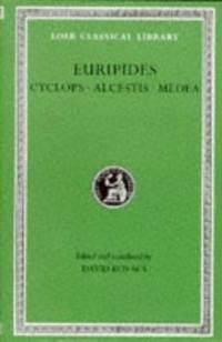 Euripides Vol. I : Cyclops - Alcestis Medea