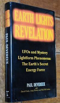 EARTH LIGHTS REVELATION UFOs And Mystery Lightform Phenomena: The Earth's Secret Energy Force