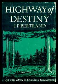 image of HIGHWAY OF DESTINY - An Epic Story in Canadian Development