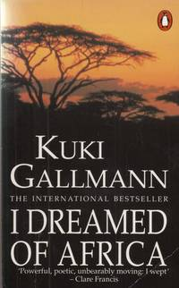 I Dreamed of Africa by Kuki Gallmann - Paperback - 1992 - from High Street Books and Biblio.com