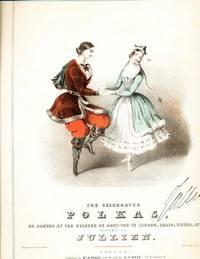 The Celebrated Polkas, as Danced at the Soirees du Haut-ton in London, Paris, Vienna, &c.