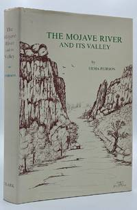 The Mojave River and Its Valley: An Ancient River, and the Story of Its Discovery, Its Paradoxical nature, Its Service as a Pathway for Migration, and the Progress of Its Valley