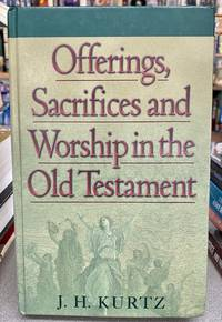 Offerings, Sacrifices & Worship in the Old Testament