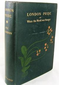 LONDON PRIDE; or When the World Was Younger)