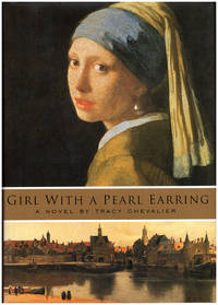 Girl with a Pearl Earring by  Tracy Chevalier - Hardcover - 2000 - from Diatrope Books (SKU: 27226)