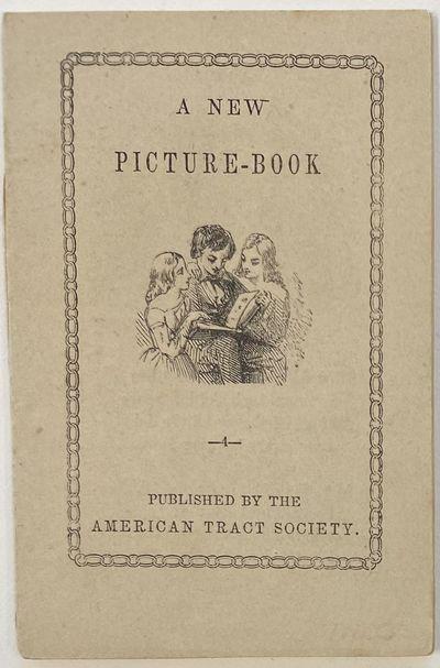 : American Tract Society, 1850. Wraps. Near fine. . (4