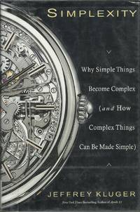 Simplexity: Why Simple Things Become Complex (and How Complex Things Can Be Made Simple)
