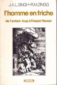 L'homme en friche.  De l'enfant-loup à Kaspar Hauser