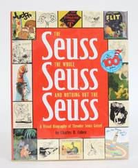 image of The Seuss, the Whole Seuss, and Nothing But the Seuss: A Visual Biography of Theodr Seuss Geisel