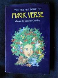The Puffin Book of Magic Verse. Chosen and Intorduced By .