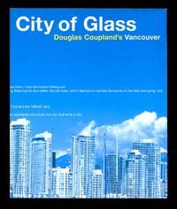 image of City of Glass: Doug Coupland's Vancouver