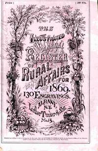 The Illustrated Annual Register Of Rural Affairs And Cultivator Almanac  For The Year 1869
