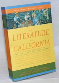 The Literature of California, Writings from the Golden State. Volume 1, Native American Beginnings to 1945