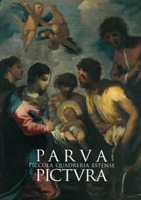 Parva pictura. Piccola quadreria estense. Catalogo di mostra. Vignola 1994-95.