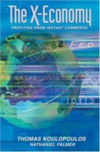 The X-Economy: Profiting from Instant Commerce