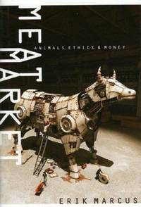 Meat Market : Animals, Ethics, and Money