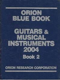 image of Orion Blue Book: Guitars & Musical Instruments 2004 (Orion Blue Book Guitars and Musical Instruments)