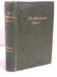 The Harlequin Opal  A Romance