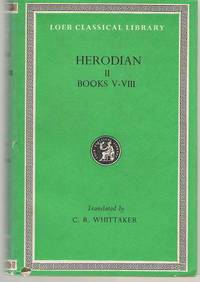 Herodian History of the Empire, Volume II, Books 5-8 by Herodian - Hardcover - 1970 - from Dan Glaeser Books (SKU: 35140)