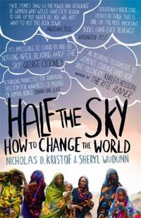 Half The Sky: How to Change the World by  Sheryl  Nicholas D.; WuDunn - Paperback - 2010 - from ThriftBooks and Biblio.com