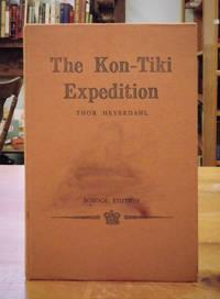 The Kon Tiki Expedition, By Raft Across the South Seas