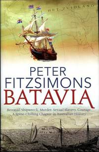 Batavia. by  PETER FITZSIMONS - First Edition - from Time Booksellers and Biblio.com