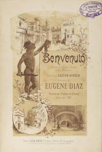 Benvenuto Opéra en quatre Actes et six tableaux Paroles de Gaston Hirsch... Partition Piano et Chant Prix net: 20 f. [Piano-vocal score]