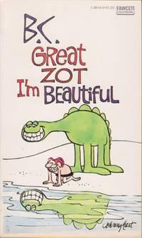 B.C. Great Zot I'm Beautiful