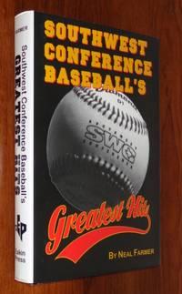 Southwest Conference Baseball\'s Greatest Hits