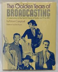 THE GOLDEN YEARS OF BROADCASTING : A CELEBRATION OF THE FIRST 50 YEARS OF RADIO AND TV ON NBC