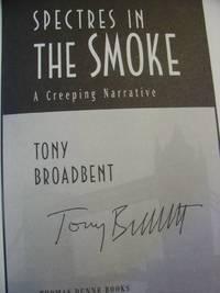 Spectres in the Smoke : A Creeping Narrative
