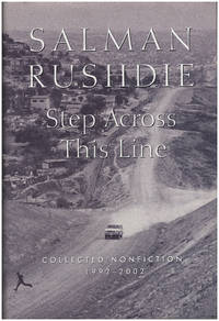 Salman Rushdie: Step Across the Line: Collected Nonfiction 1992-2002