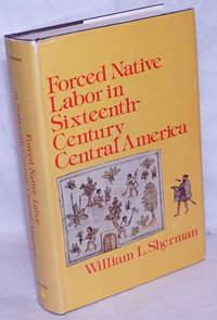 image of Forced Native Labor in Sixteenth-Century Central America