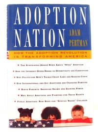 Adoption Nation: How the Adoption Revolution Is Transforming America