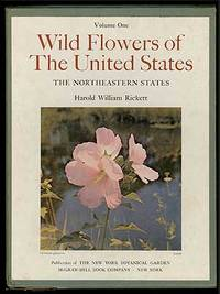 The Wild Flowers of the United States: The Northeastern States by  Harold William RICKETT - First Edition - 1966 - from Between the Covers- Rare Books, Inc. ABAA and Biblio.co.uk