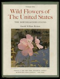 The Wild Flowers of the United States: The Northeastern States by  Harold William RICKETT - First Edition - 1966 - from Between the Covers- Rare Books, Inc. ABAA (SKU: 341052)