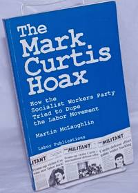 image of The Mark Curtis hoax, how the Socialist Workers Party tried to dupe the labor movement