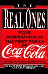 The Real Ones. Four Generations of the First Family of Coca-Cola