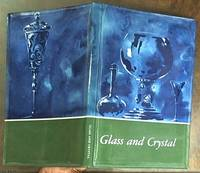 Glass and Crystal; From Earliest Times to 1850 by  Elka Schrijver - Paperback - First Edition - 1963 - from Syber's Books ABN 15 100 960 047 (SKU: 0126508)