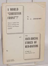A world Christian front?  What is beind the alliance between the Vatican and finance capital? and the anti-social ethics of red-baiters, a reply to Clare Boothe Luce