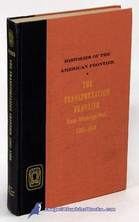 image of The Transportation Frontier: Trans-Mississippi West 1865-1890 (Histories  of the American Frontier series)