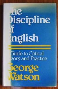 The Discipline of English: A Guide to Critical Theory and Practice