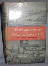 Westcountrymen in Prince Edward's Isle; A Fragment of the Great Migration