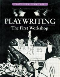 Playwriting : The First Workshop