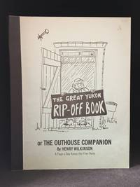 The Great Yukon Rip-Off Book; Or, A Page a Day Keeps the Flies Away